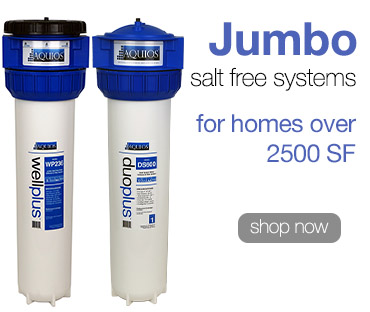 Aquios® Jumbo Salt Free Water Softeners